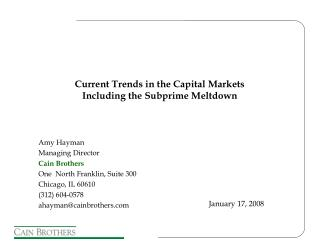 Current Trends in the Capital Markets  Including the Subprime Meltdown