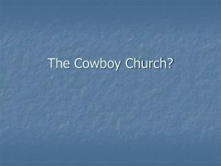 The Cowboy Church?