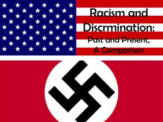 Racism and Discrmination: Past and Present, A Comparison