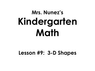 Mrs. Nunez's  Kindergarten Math Lesson  #9:  3-D Shapes