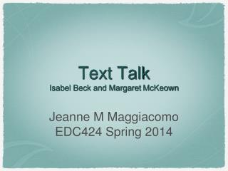 Text Talk Isabel Beck and Margaret  McKeown