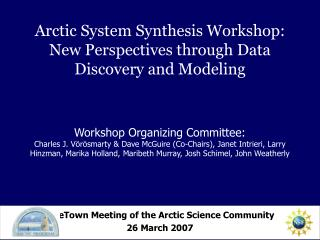 eTown Meeting of the Arctic Science Community 26 March 2007