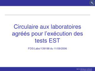 Circulaire aux laboratoires agréés pour l'exécution des tests EST FDS/Labo/139198  du 11/09/2006