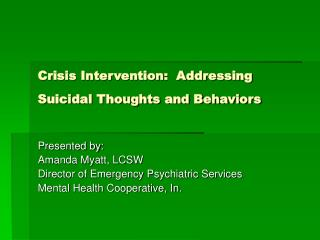 Crisis Intervention:  Addressing Suicidal Thoughts and Behaviors