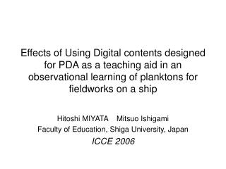 Hitoshi MIYATA    Mitsuo Ishigami Faculty of Education, Shiga University, Japan ICCE 2006