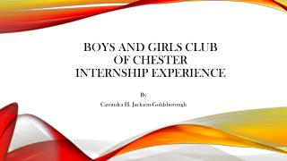 Boys and Girls Club  of Chester  Internship Experience