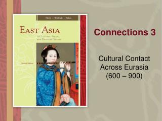 Cultural Contact Across Eurasia  (600 – 900)