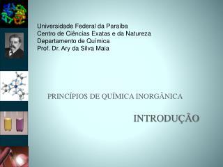 PRINCÍPIOS DE QUÍMICA INORGÂNICA INTRODUÇÃO