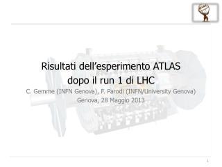 Risultati dell'esperimento ATLAS  dopo il  run  1 di LHC