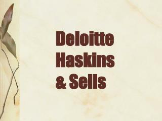 Deloitte Haskins  Sells