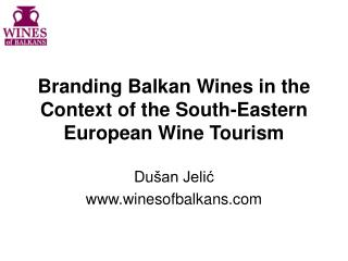 Branding Balkan Wines in the Context of the South-Eastern European Wine Tourism