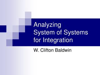Analyzing  System of Systems for Integration