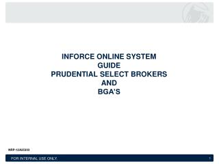 Inforce  Online System Guide Prudential select brokers and bga�s