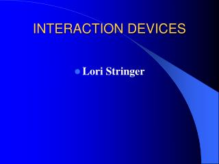 INTERACTION DEVICES