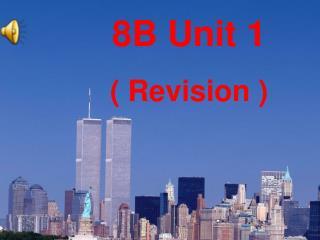 8 B  Unit 1 ( Revision )