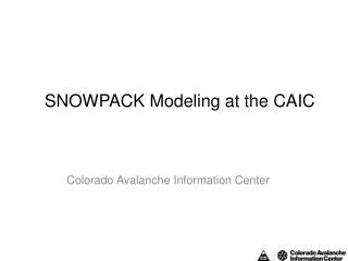 SNOWPACK Modeling at the CAIC