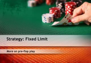 More on pre-flop play