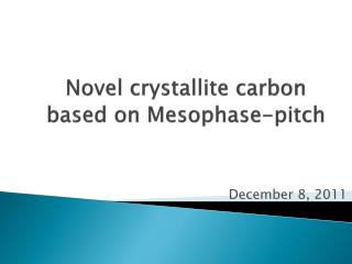 Novel crystallite carbon  based on  Mesophase -pitch