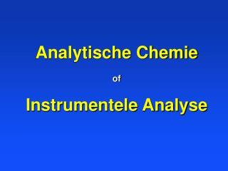 Analytische Chemie of Instrumentele Analyse