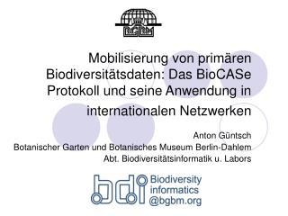 Anton Güntsch Botanischer Garten und Botanisches Museum Berlin-Dahlem