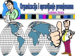 Organizacija i upravljanje promjenama