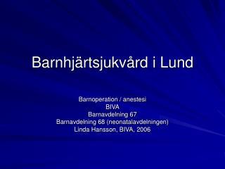 Barnhjärtsjukvård i Lund