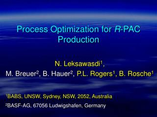 Process Optimization for  R -PAC Production