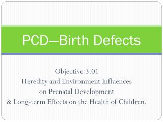 PCD—Birth Defects