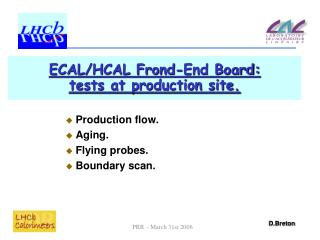ECAL/HCAL Frond-End Board: tests at production site.