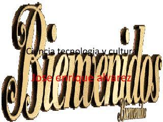 Ciencia  tecnologia  y cultura