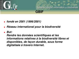 fond� en 2001 (1996/2001) R�seau international pour la biodiversit�