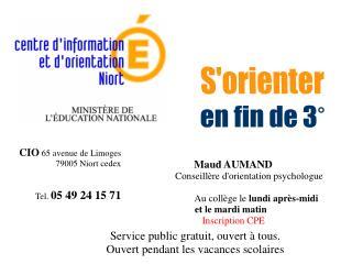 Maud AUMAND Conseillère d'orientation psychologue         Au collège le  lundi après-midi