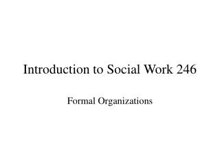 Introduction to Social Work 246