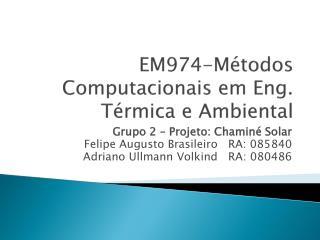 EM974-Métodos Computacionais em Eng. Térmica e Ambiental