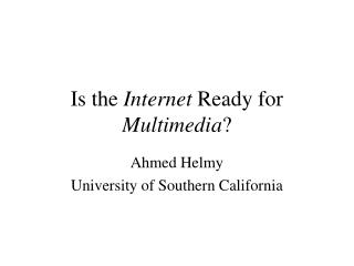 Is the  Internet  Ready for  Multimedia ?
