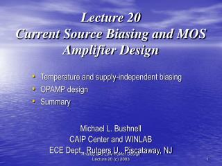 Lecture 20 Current Source Biasing and MOS Amplifier Design