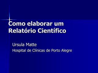 Como elaborar um Relatório Científico