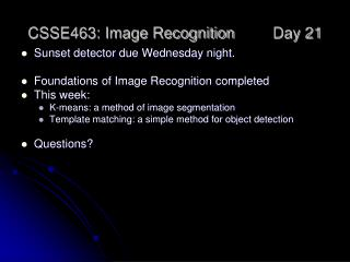 CSSE463: Image Recognition 	Day 21