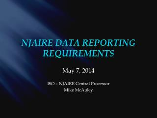 May 7, 2014 ISO – NJAIRE Central Processor Mike McAuley