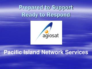 Prepared to Support Ready to Respond