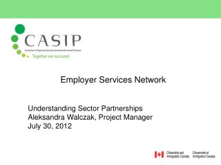 Employer Services Network Understanding Sector Partnerships Aleksandra Walczak, Project Manager