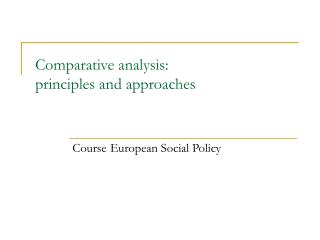 Comparative analysis : principles and approaches