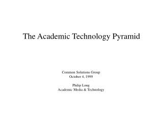 The Academic Technology Pyramid