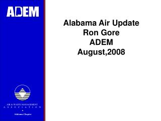Alabama Air Update Ron Gore ADEM August,2008