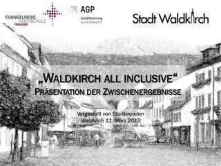 """""""Waldkirch all  inclusive """" Präsentation der Zwischenergebnisse"""