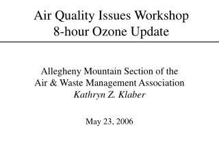 Air Quality Issues Workshop 8-hour Ozone Update