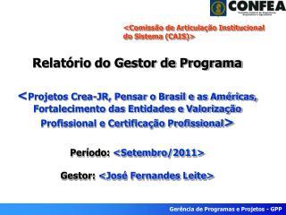 <Comissão de Articulação Institucional do Sistema (CAIS)>