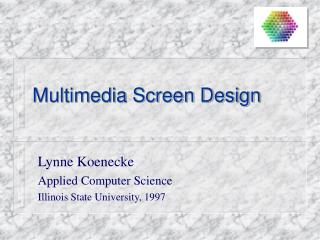 Multimedia Screen Design