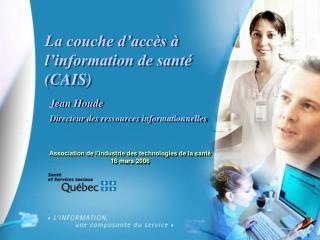 La couche d'accès à l'information de santé (CAIS)
