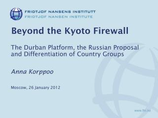 Beyond the Kyoto Firewall
